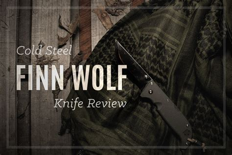 finn wolf cold steel finn wolf review quot the pocket woodsblade quot