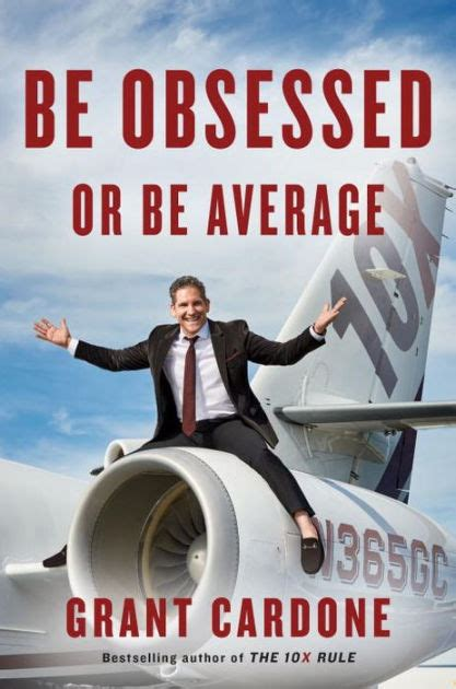 libro be obsessed or be be obsessed or be average by grant cardone hardcover barnes noble 174