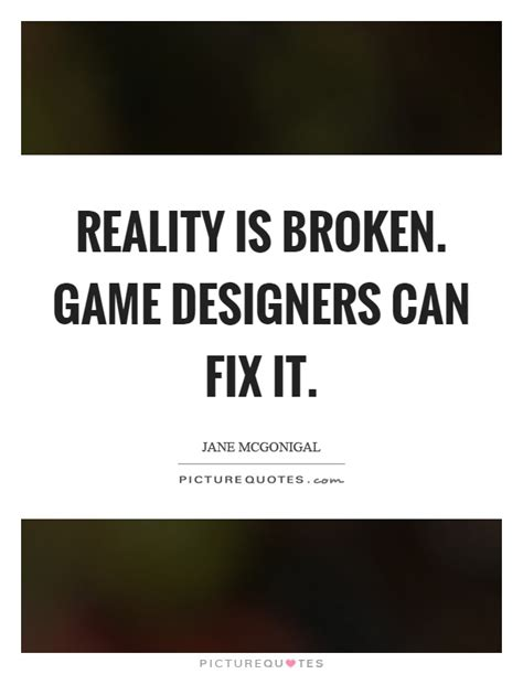 game design quotes reality is broken game designers can fix it picture quotes