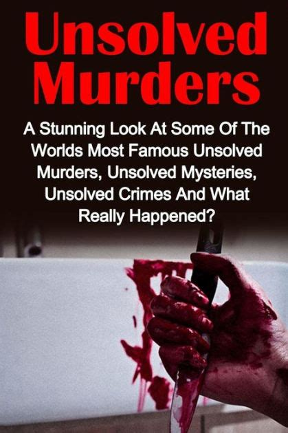top 10 unsolved murder mysteries unsolved murders a stunning look at the worlds most