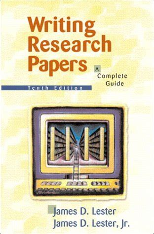 writing research papers lester writing research papers a complete guide by d