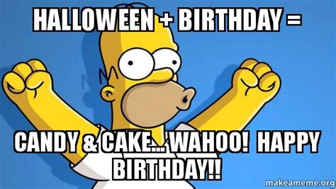 Halloween Birthday Meme - halloween birthday candy cake wahoo happy