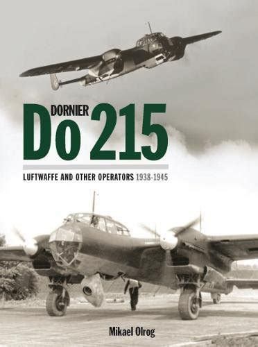dornier do 215 germany s strategic reconnaissance aircraft and night fighter luftwaffe and