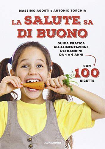 l alimentazione naturale bambino 100 baby ricette l alimentazione naturale da 1 ai 3 anni