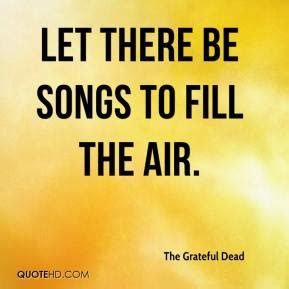 songs to fill the air tales of the grateful dead books grateful dead quotes quotesgram