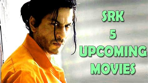 upcoming film srk 5 upcoming movies 2016 2017 srk upcoming movies