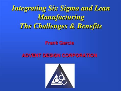 design for manufacturing benefits integrating six sigma and lean manufacturing the