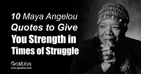 maya angelou quotes  give  strength  times  struggle