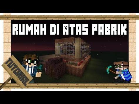 youtube membuat rumah minecraft cara membuat rumah di atas pabrik daging part