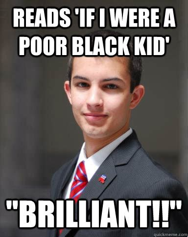 Poor Baby Meme - reads if i were a poor black kid quot brilliant quot college