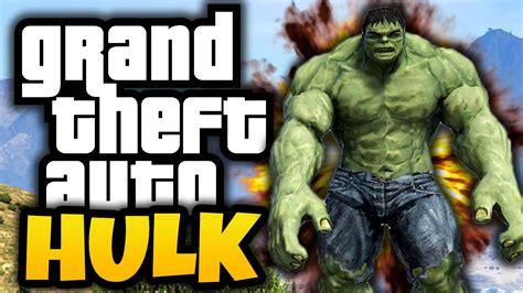 mod gta 5 pc hulk gta 5 hulk in gta gta 5 hulk mod funny moments youtube