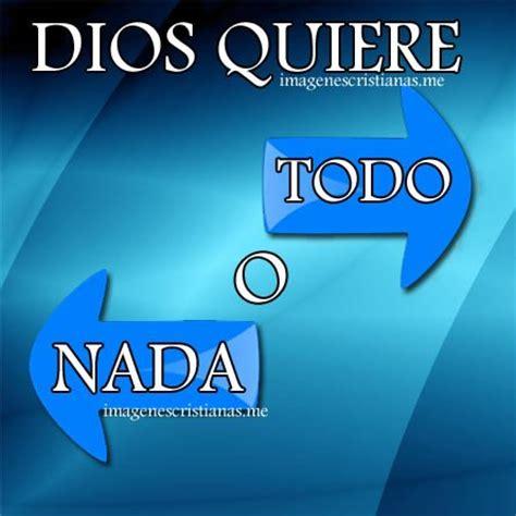 dios quiere todo o nada im 193 genes cristianas gratis frases cristianas y reflexiones dios