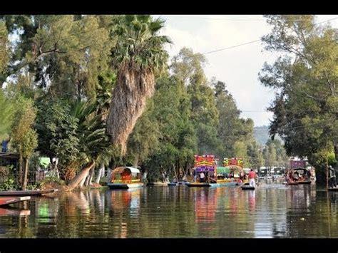 jardin xochimilco xochimilco les jardins sur l eau mexico mexique youtube