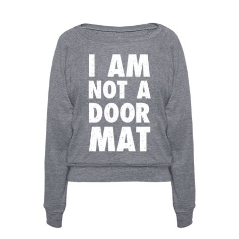 I Am Not Your Doormat by Human I Am Not A Doormat Clothing Pullover