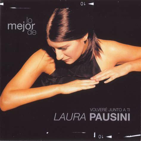 lo mejor de nuestras 8408152017 laura pausini fan club colombia