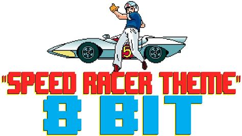 Speed Racer Mach Go Go Go speed racer theme 8 bit universe tribute to speed