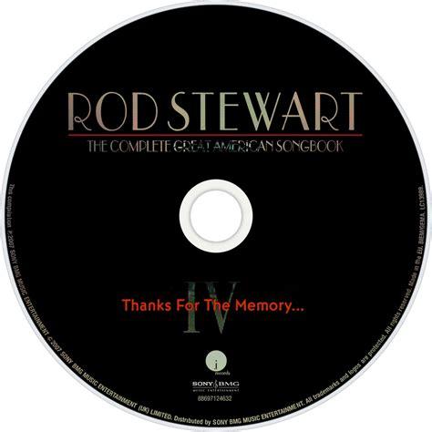 Rod Stewart Thanks For The Memory The Great American Songbook Vol Iv rod stewart fanart fanart tv