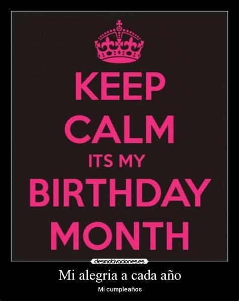 imagenes de keep calm it s my birthday month im 225 genes y carteles de cumple pag 117 desmotivaciones