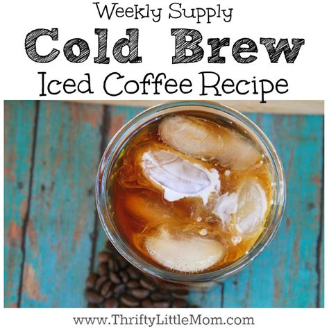 cold brewed coffee recipe weekly supply cold brew iced coffee recipe 187 thrifty