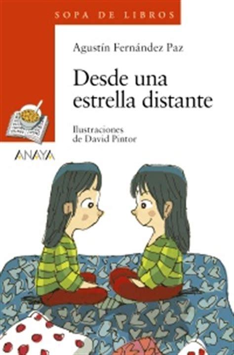 libro estrella distante el nuevo libro de agust 237 n fern 225 ndez paz quot desde una estrella distante quot anaya infantil y juvenil