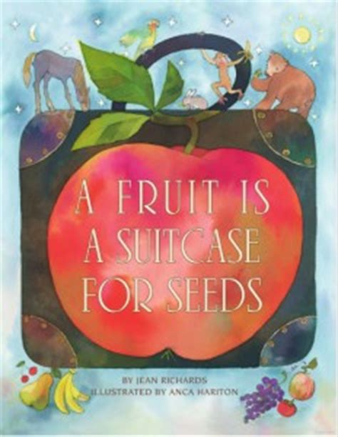 a fruit is a suitcase for seeds a fruit is a suitcase for seeds growing minds