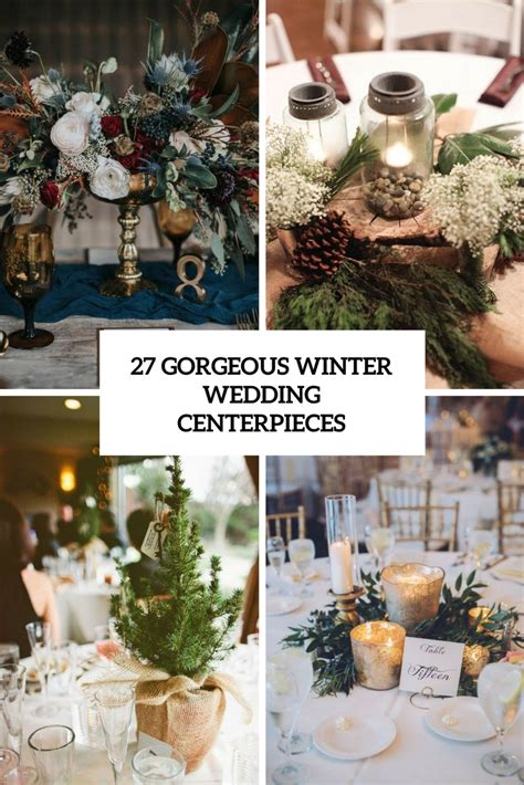 winter wedding table centerpieces 27 gorgeous winter wedding centerpieces weddingomania