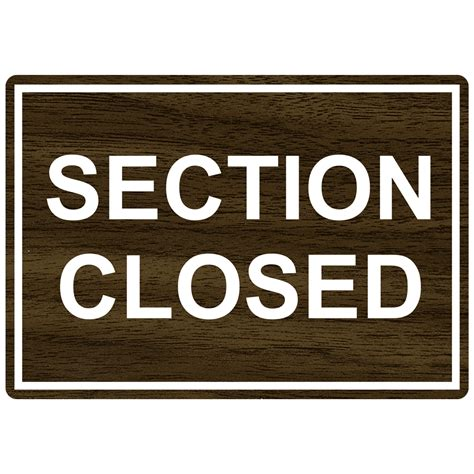 section closed sign section closed engraved sign egre 15811 whtonwlnt customer