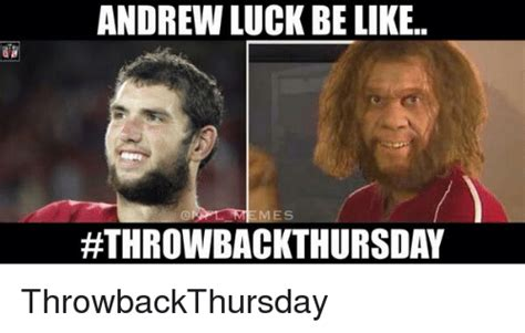 Andrew Luck Memes - andrew luck be like hthrowbackthursday throwbackthursday andrew luck meme on sizzle