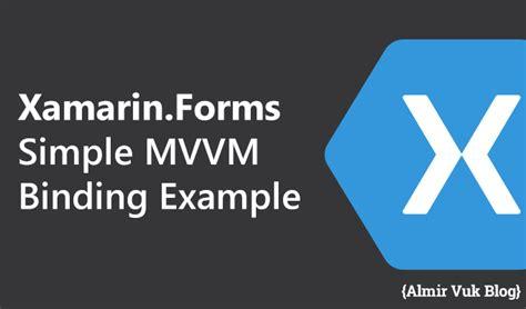 xamarin binding tutorial xamarin forms simple mvvm binding exle almir vuk