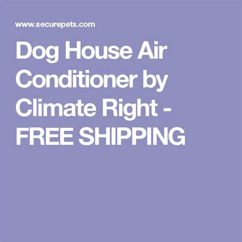 air conditioner for dog house 1000 ideas about dog house air conditioner on pinterest