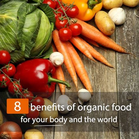 best organic foods the top 8 benefits of organic food for your the world