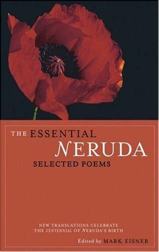 pablo neruda selected poems bilingual 0395544181 17 best images about pablo neruda on pablo