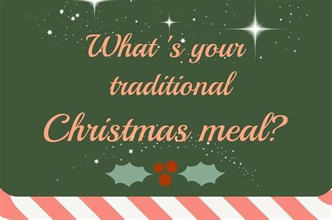 what do you get if you eat christmas decorations poll what do you traditionally eat for
