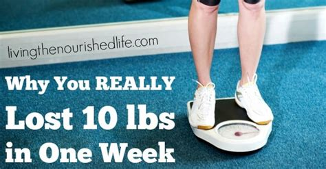 how can you improve looks in one week why you really lost 10 lbs in one week