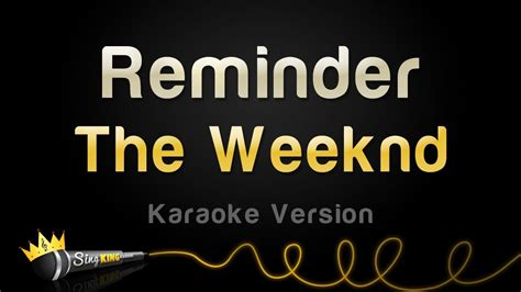 on karaoke version the weeknd reminder karaoke version