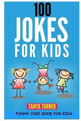 Turners Gift Card Balance - 100 jokes for kids funny joke book for kids by tanya turner paperback