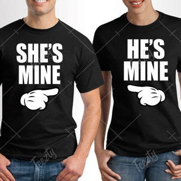 Relationship Shirts He Is Mine She Is Mine T Shirt T Shirts From Teezty On Etsy