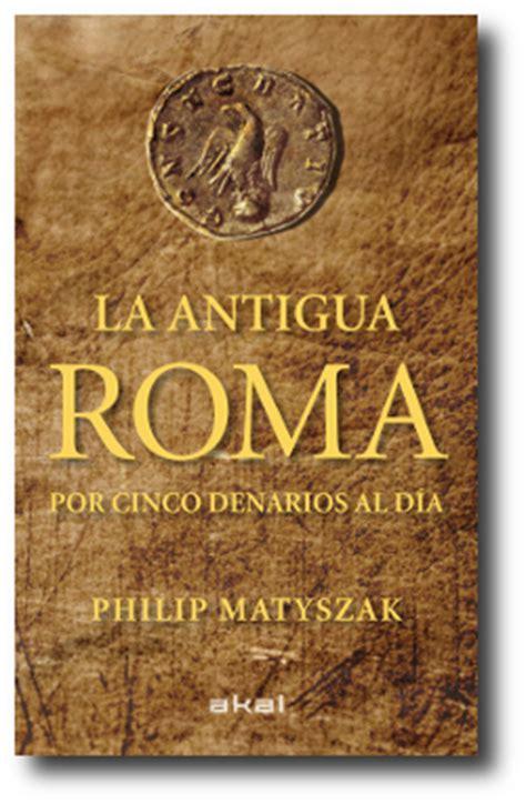 libro histoire de la rome todos los caminos llevan a roma ld libros libertad digital cultura