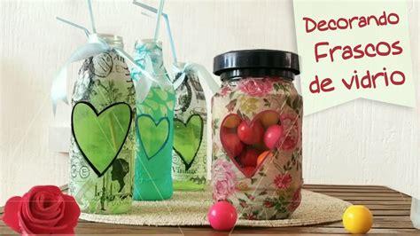 como decorar frascos de vidrio you tube decorando frascos de vidrio chuladas creativas youtube
