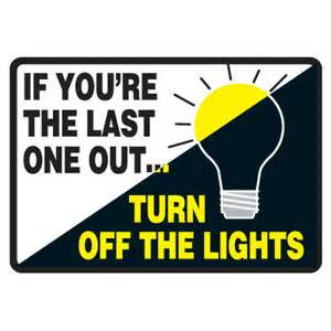 turn the lights conserve energy and leed signs if you re the last one