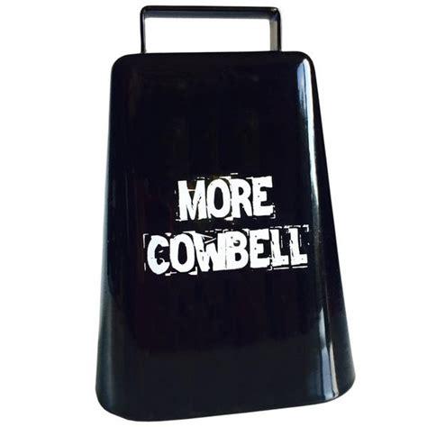 Cow Bell gotta more cowbell cowbells