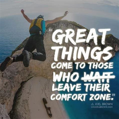 comfort zone quotes inspiration pinterest great things come to those who leave their comfort zone