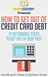 Amazon Com How To Get Out Of Debt Fast Reduce Debt