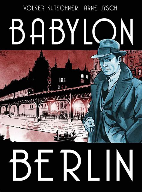 babylon berlin book 1 of the gereon rath mystery series books nerdly 187 titan to publish netflix show inspiring comic