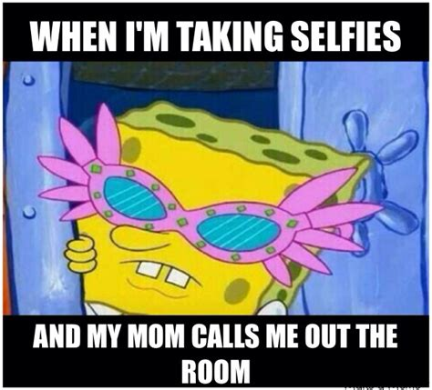 Funniest Spongebob Memes - selfie funny meme turn down for what spongebob memes