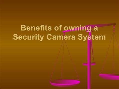 benefits of owning a security system ppt