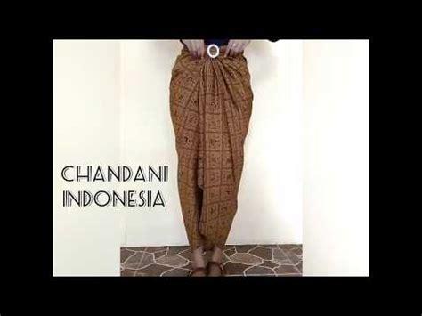 tutorial pemakaian rok lilit full download tutorial memakai kain batik sebagai rok