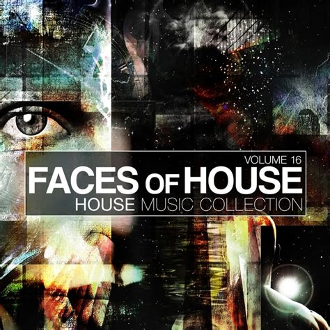house music collection various faces of house vol 16 house music collection at juno download