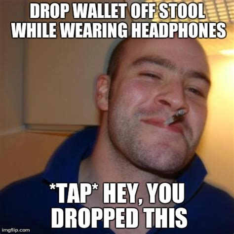 Good Man Meme - good guy greg meme imgflip