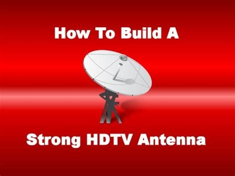 how to build a strong hdtv antenna